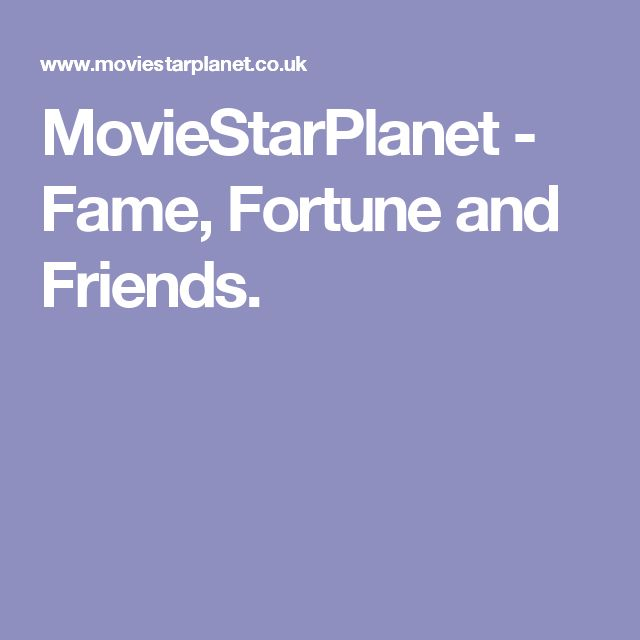 MovieStarPlanet - Fame, Fortune and Friends.