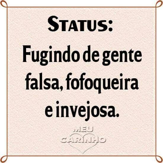 Status Fugindo De Gente Falsa Fofoqueira E Invejosa