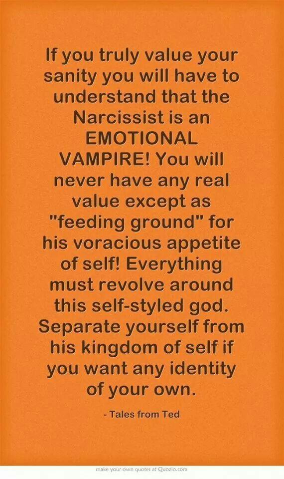 Emotional vampire.  Narcissistic sociopath relationship abuse