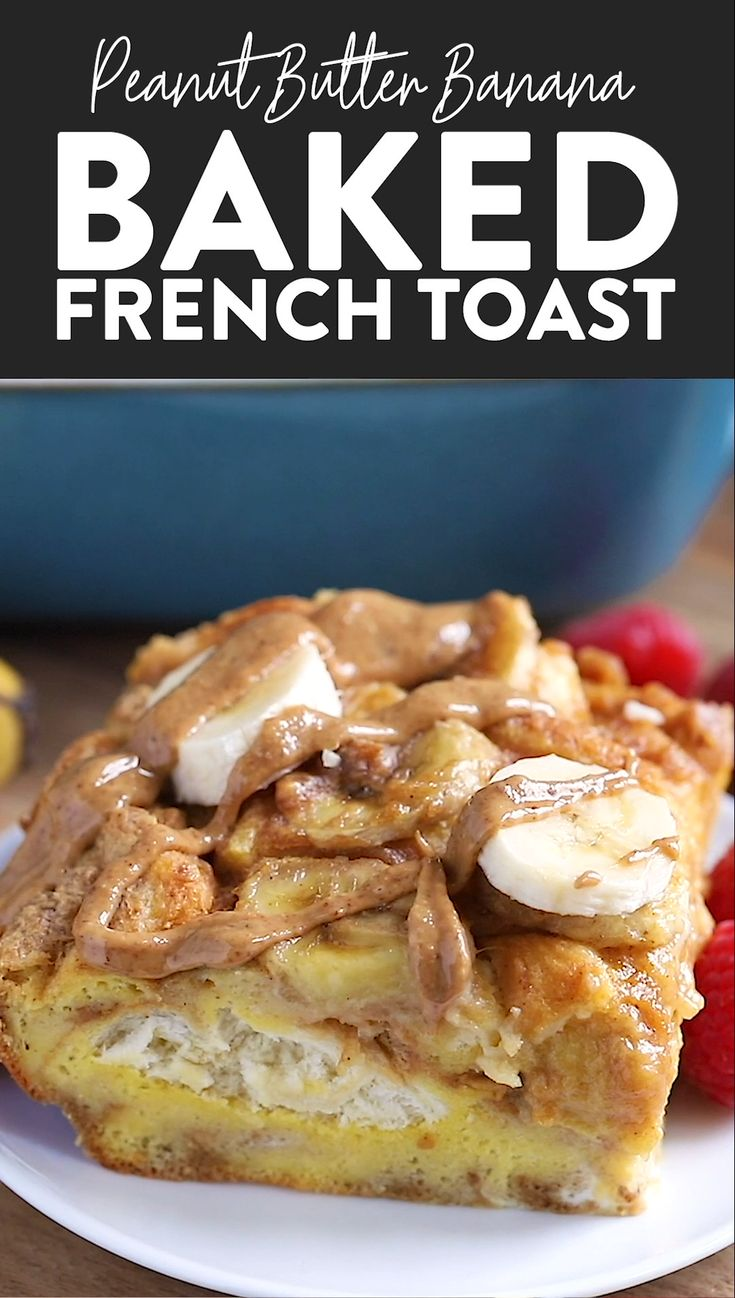 Peanut Butter Banana Baked French Toast