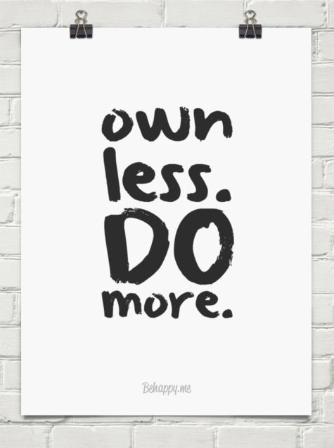 Own less. DO more. tips for becoming a minimalist. minimalism ideas. How to become a minimalist, Minimalism inspiration. living simple
