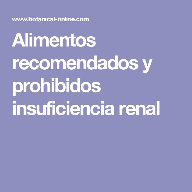 M s de 25 ideas incre bles sobre insuficiencia renal en for Alimentos prohibidos para insuficiencia renal