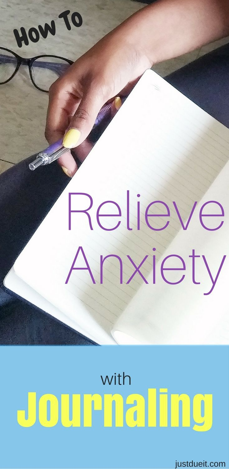 How to relieve anxiety through journaling Anxiety