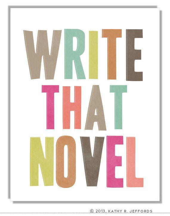 Write That Novel  Motivational Writing Art by thedreamygiraffe, $18.00