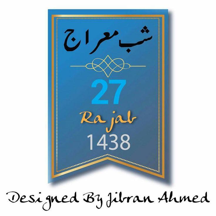 Shab E Meraj 27 Rajab1438 . https://www.behance.net/gallery/51905203/Shab-E-Meraj-27-Rajab1438