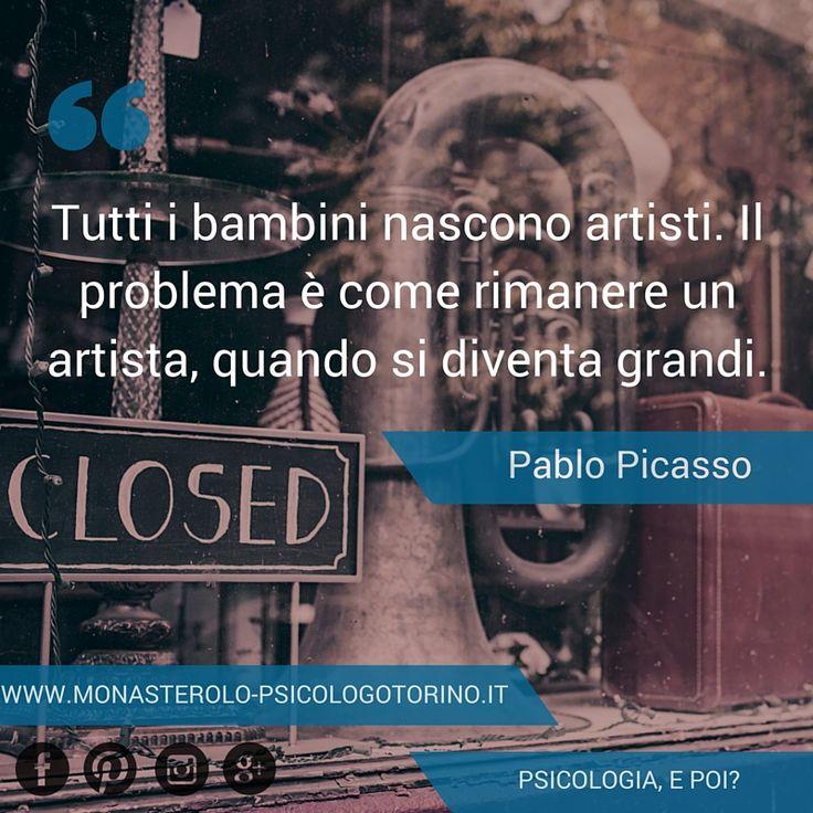 Tutti i bambini nascono artisti. Il problema è come rimanere un artista, quando si diventa grandi. #Picasso #Aforismi