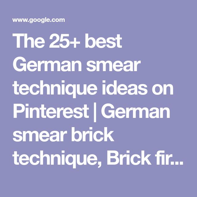 The 25+ best German smear technique ideas on Pinterest | German smear brick technique, Brick fireplaces and Brick fireplace
