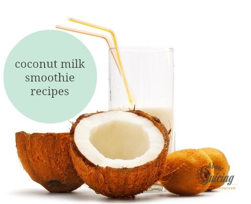 Coconut milk smoothie recipes. www.all-about-juicing.com