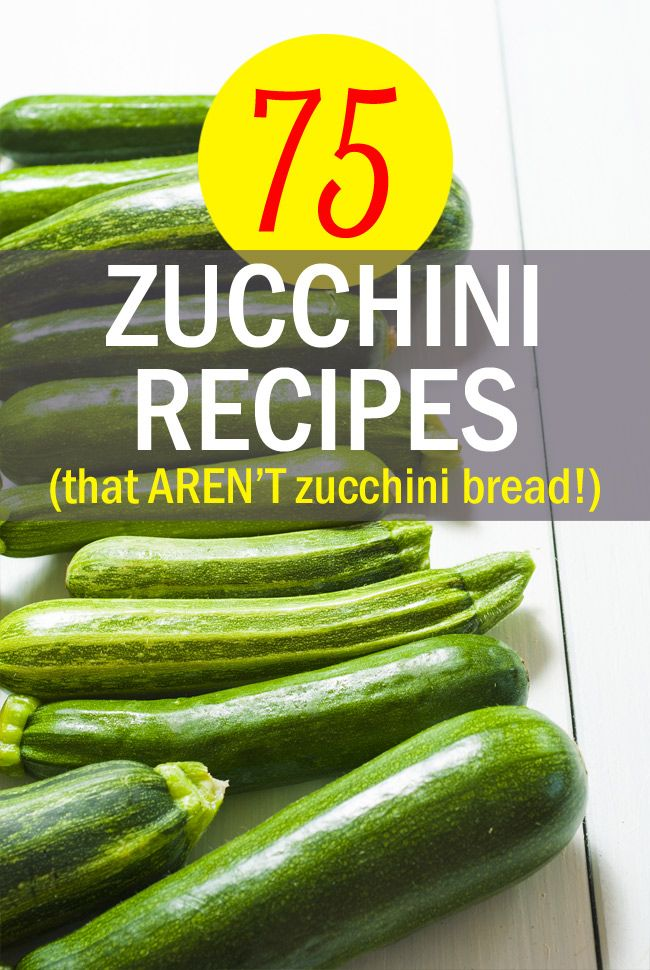 75 Zucchini Recipes (That Aren't Zucchini Bread!) Go beyond zucchini bread with these creative zucchini recipes, both savory & sweet. From @kitchentreaty. (Thanks for including my recipe!)