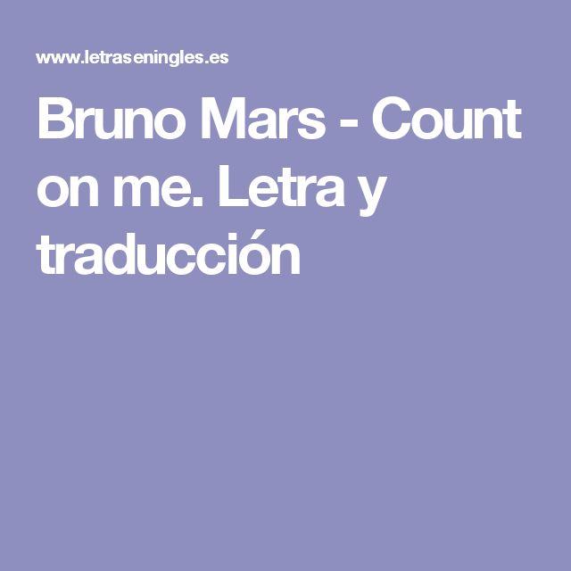Bruno Mars - Count on me. Letra y traducción