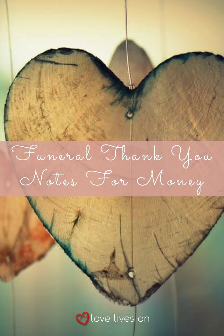 Use our sample wording for funeral thank you notes for money to show your gratitude for money that you received from family and friends, either as a contribution to funeral expenses or to a charity fund in your loved one's name.