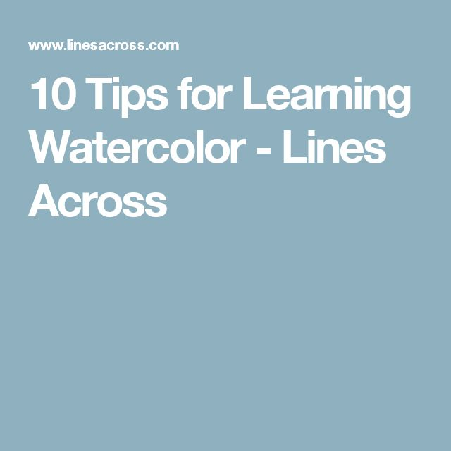 10 Tips for Learning Watercolor - Lines Across