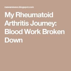 My Rheumatoid Arthritis Journey: Blood Work Broken Down