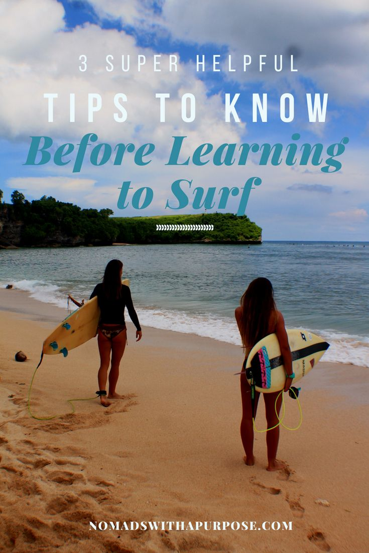 3 Super Helpful Tips To Know Before Learning To Surf Nomads With A Purpose Surfing Workout Learn To Surf Surfing Tips