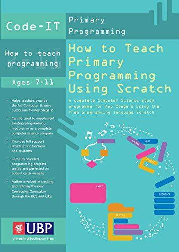 How to Teach Primary Programming Using Scratch: Teacher's Handbook Code-IT Primary Programming A complete KS2 Computer Science study programme: Amazon.co.uk: Phil Bagge: Books