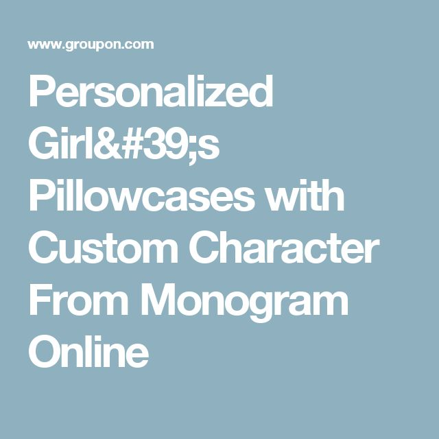 Personalized Girl's Pillowcases with Custom Character From Monogram Online