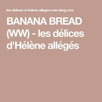 BANANA BREAD (WW) - les délices d'Hélène allégés