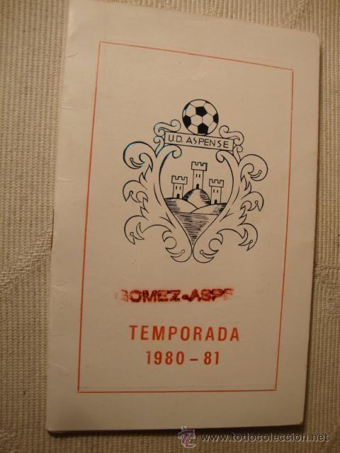 LIBRO LIBRETO CALENDARIO FUTBOL TEMPORADA 1980 1981 U. D. ASPENSE ASPE PUBLI. ANIS IMPRENTA NOVELDA
