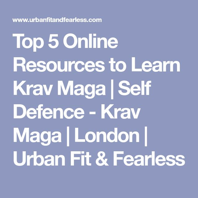 Top 5 Online Resources to Learn Krav Maga | Self Defence - Krav Maga | London | Urban Fit & Fearless