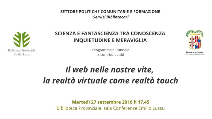 La rassegna culturale Scienza e fantascienza tra conoscenza, inquietudine e meraviglia, promossa dalla Biblioteca Provinciale di Cagliari nell'ambito dei programmi di promozione della lettura, pros…