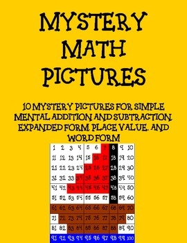 10 MATH MYSTERY PICTURES  Depending on the picture students have to solve a page of mental math problems and then color in the numbers on a hundred...