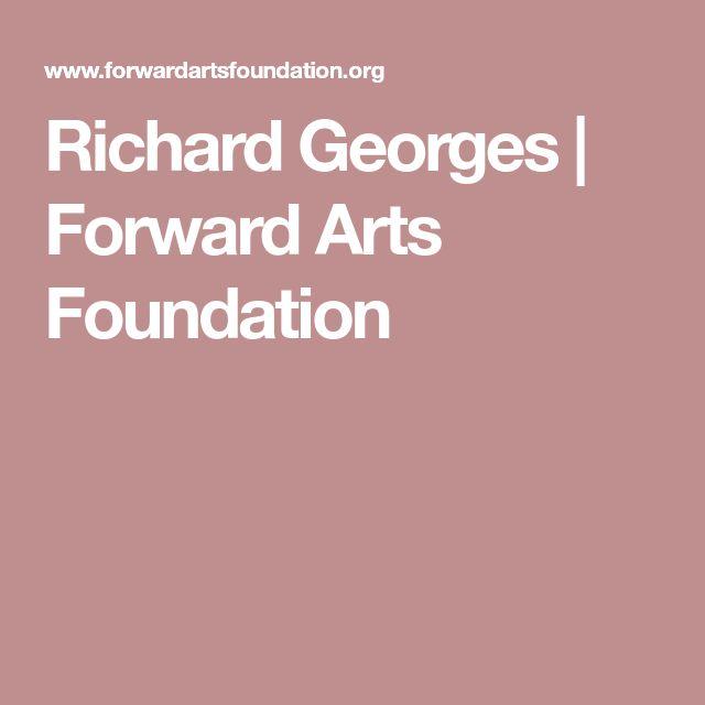 Richard Georges | Forward Arts Foundation
