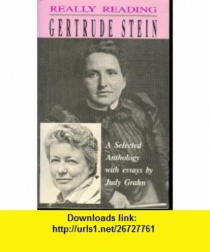 Really Reading Gertrude Stein A Selected Anthology (9780895943804) Gertrude Stein, Judy Grahn , ISBN-10: 0895943808  , ISBN-13: 978-0895943804 ,  , tutorials , pdf , ebook , torrent , downloads , rapidshare , filesonic , hotfile , megaupload , fileserve