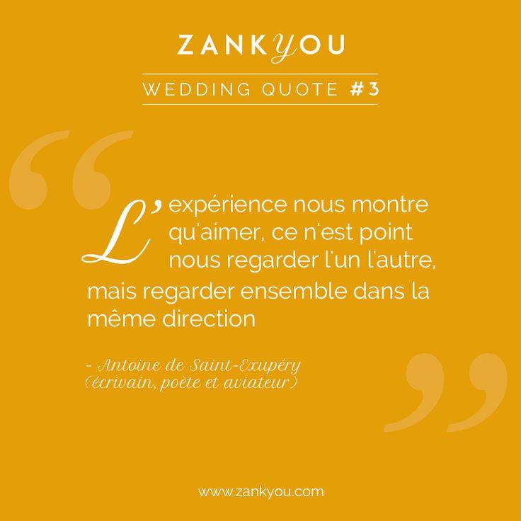 Wedding Quote #3 Comme l'explique Antoine de Saint-Exupéry, il est important de partager des projets communs et de regarder l'avenir du même œil ! Et vous, avez-vous trouvé votre moitié ?