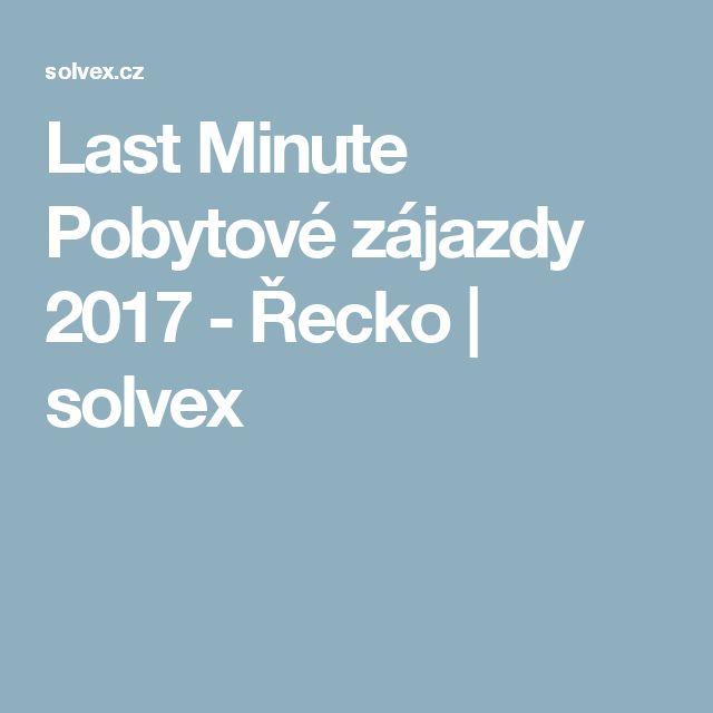 Last Minute Pobytové zájazdy 2017 - Řecko | solvex