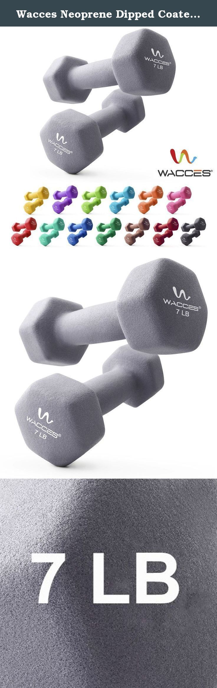 Wacces Neoprene Dipped Coated Set of 2 Dumbbells Hand Weights Sets Non Slip Grip 2 x 7 LB. Product Description The Wacces Neoprene Dumbbells offer a full set of weights for resistance training to help you sculpt muscles and tone them effectively.Whether you perform squats, do lunges or chest presses, using dumbbells also help prevent chronic back and joint pain and are effective for a full body workout. for beginners to working out, allowing you to work your way up gradually as you grow...