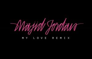 Majid Jordan  My Love (Remix) f/ Drake [New Song]