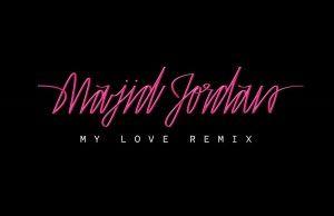 Majid Jordan  My Love (Remix) f/ Drake [New Song]