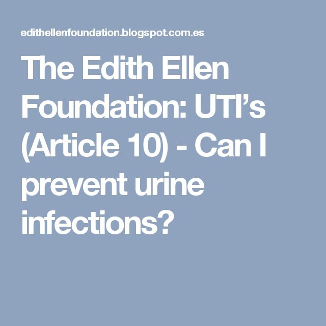 The Edith Ellen Foundation: UTI's (Article 10) - Can I prevent urine infections?