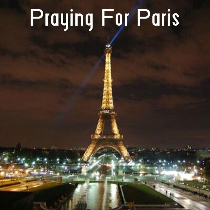 Our Thoughts & Prayers Are With The People of Paris! #prayersforparis
