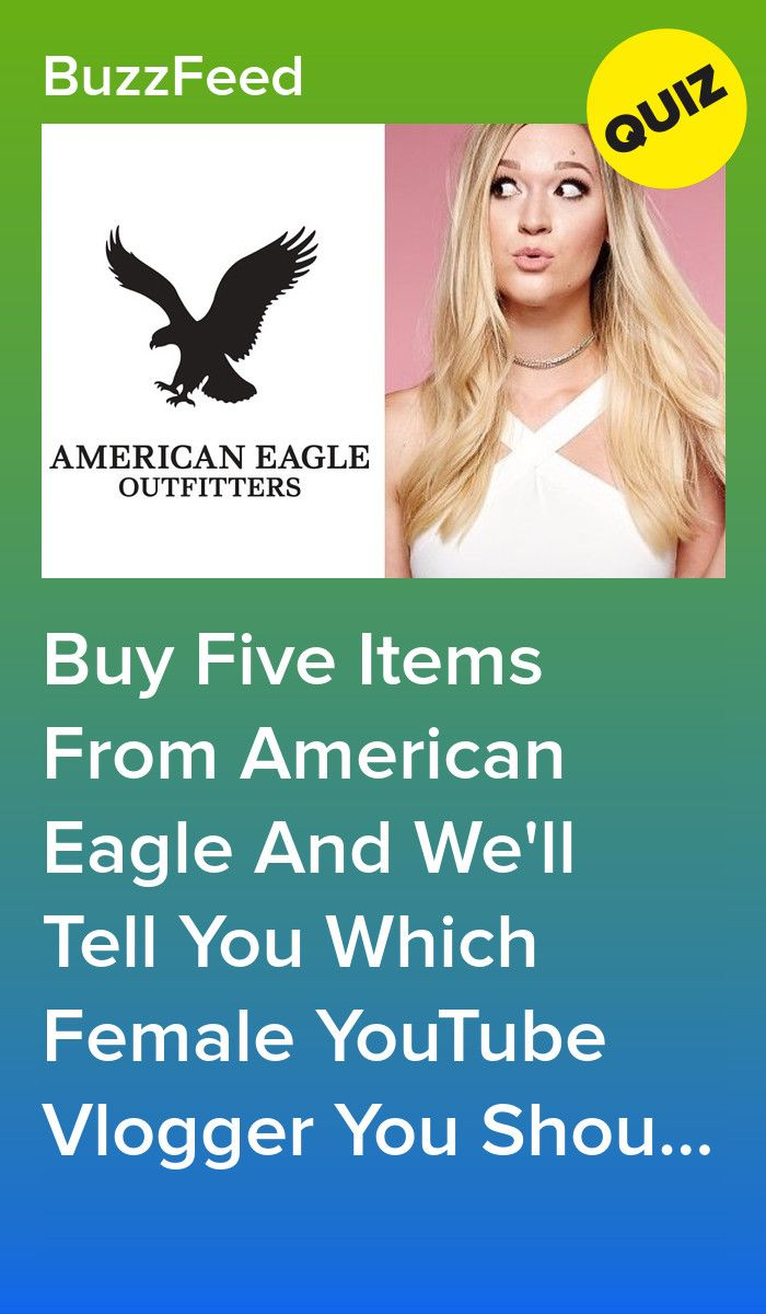 379af02b6 Buy Five Items From American Eagle And We'll Tell You Which Female YouTube  Vlogger You Should Watch