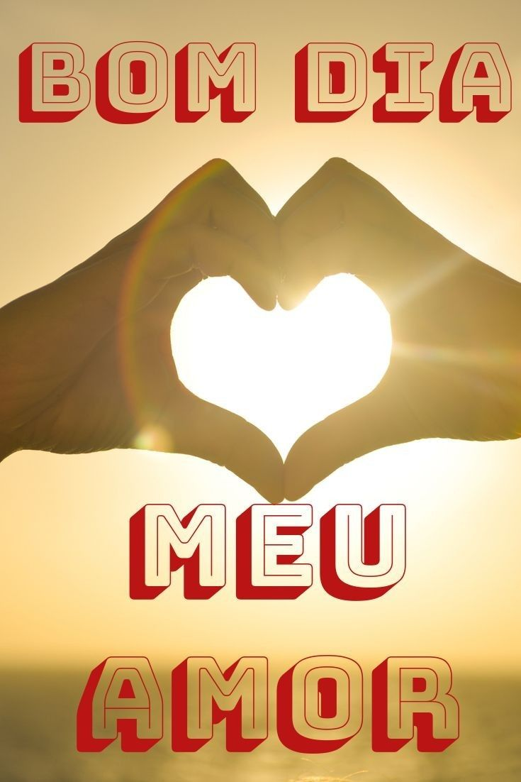 Bom Dia Amor Voce E Tudo Que Preciso Mensagens De Bom Dia Bom