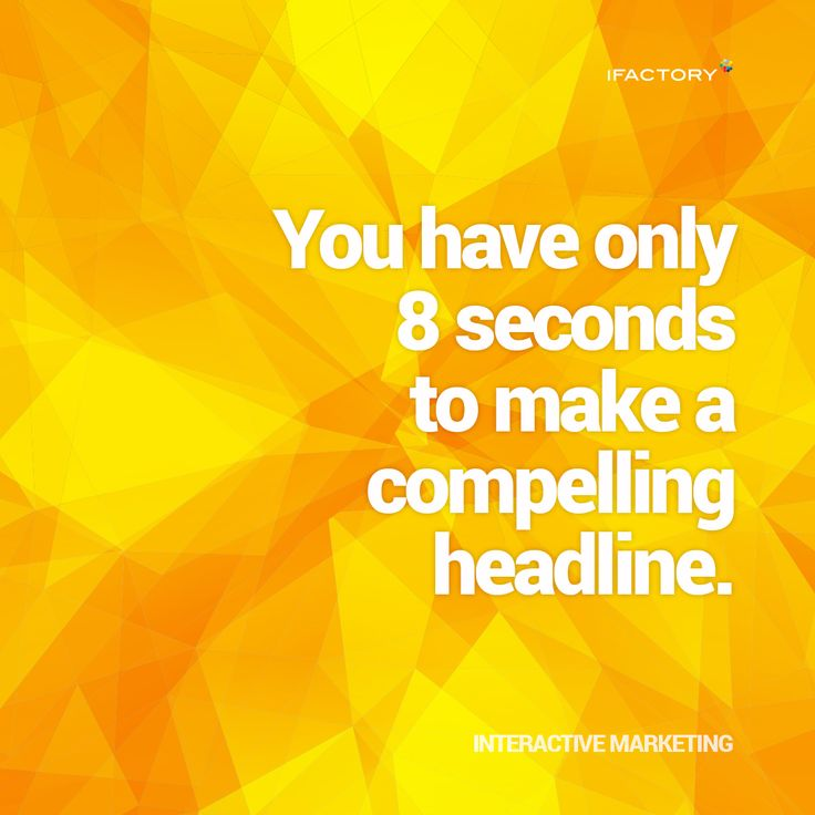 You have only 8 seconds to make a compelling headline #ifactory #landingpages #marketing #digitalmarketing