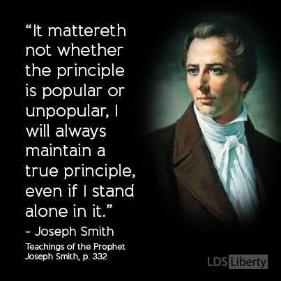 It is for this reason that I will forever be grateful for the prophet Joseph Smith. The prophets stand for truth even when the world stands against it.