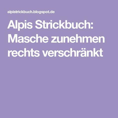 Alpis Strickbuch: Masche zunehmen rechts verschränkt