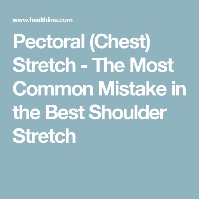 Pectoral (Chest) Stretch - The Most Common Mistake in the Best Shoulder Stretch