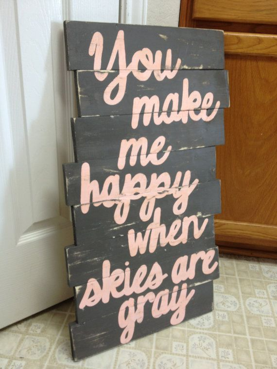 Pallet+Wood+Sign++You+make+me+happy+when+by+CreativeHeartsSigns,+$45.00