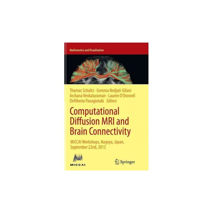 Computational Diffusion Mri and Brain Connectivity : Miccai Workshops, Nagoya, Japan, September 22nd,