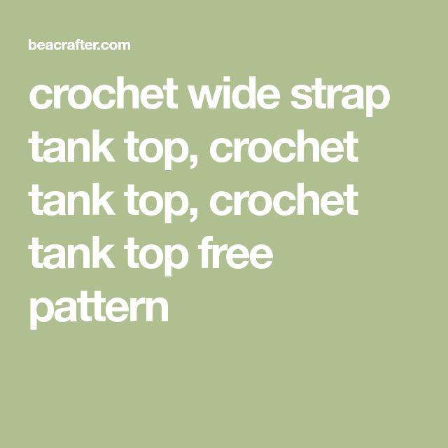 crochet wide strap tank top, crochet tank top, crochet tank top free pattern
