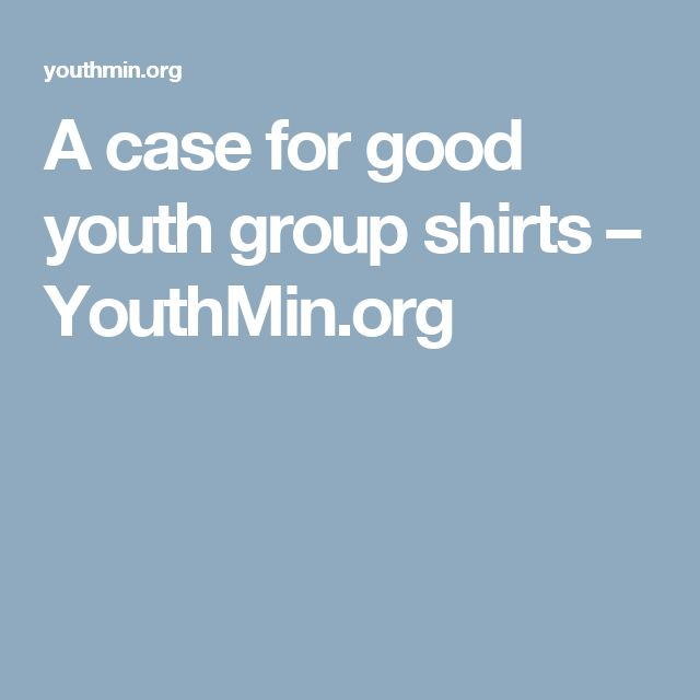 A case for good youth group shirts – YouthMin.org