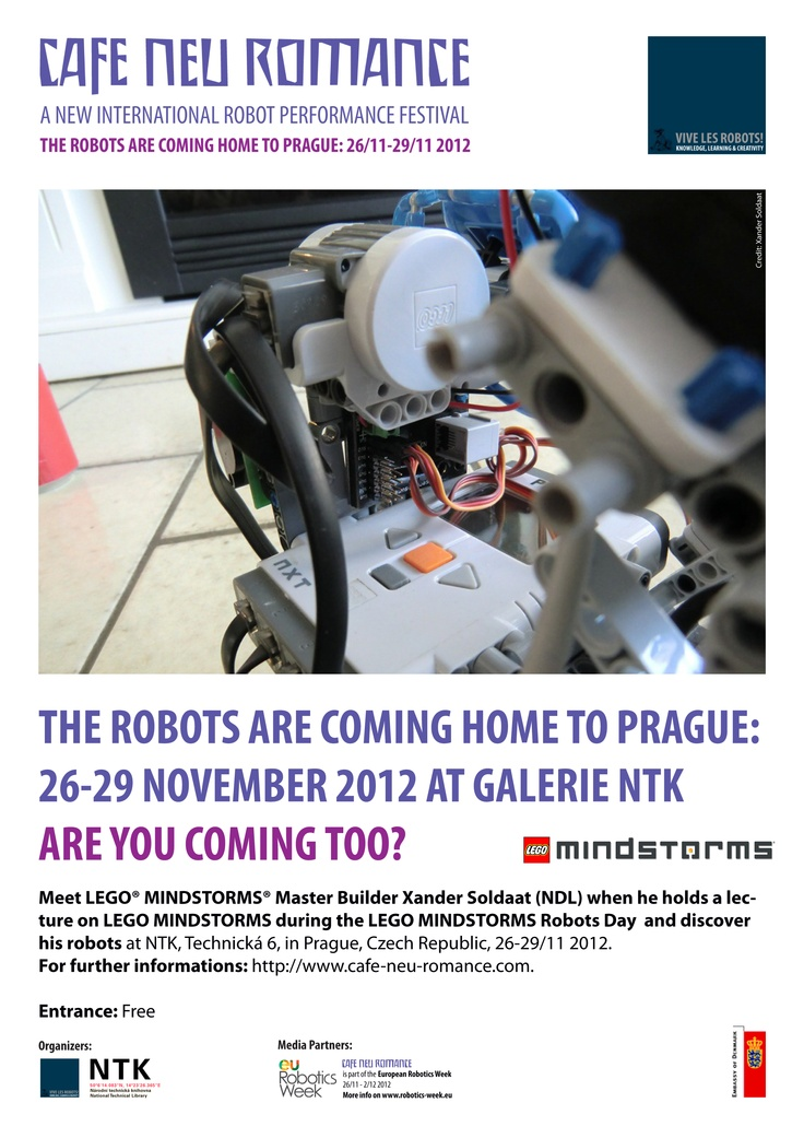 The Robots are coming home to Prague 26-29 November 2012. Are you coming too?    Meet LEGO® MINDSTORMS® Master Builder Xander Soldaat from the Netherlands at Cafe Neu Romance. Here he holds a 45 minutes presentation on LEGO MINDSTORMS during  the LEGO MINDSTORMS Robots Day (12am-6pm 29/11) at Galerie NTK in Prague.    For further informations on the program of the LEGO MINDSTORMS Robots Day, please visit: http://cafe-neu-romance.com/program/program/cnr-2012-program-november-29th-2012
