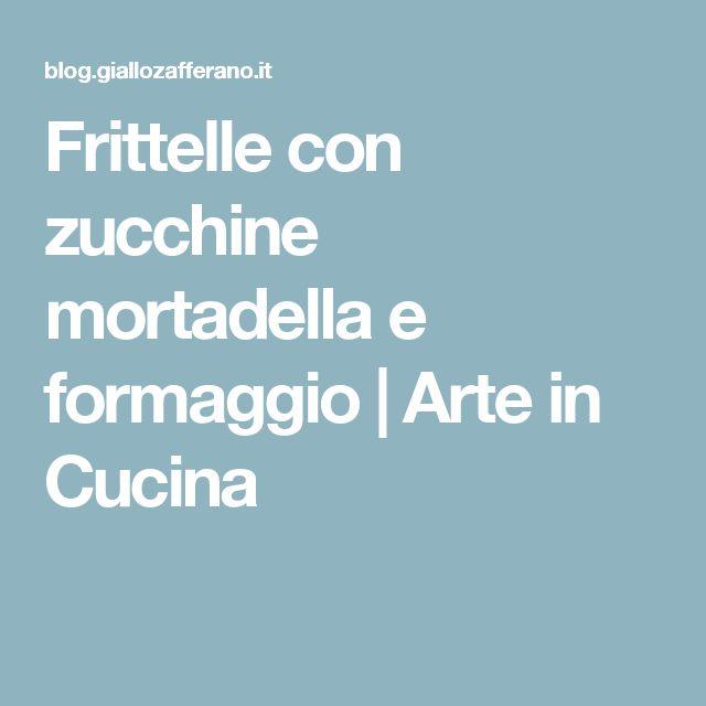 Frittelle con zucchine mortadella e formaggio | Arte in Cucina