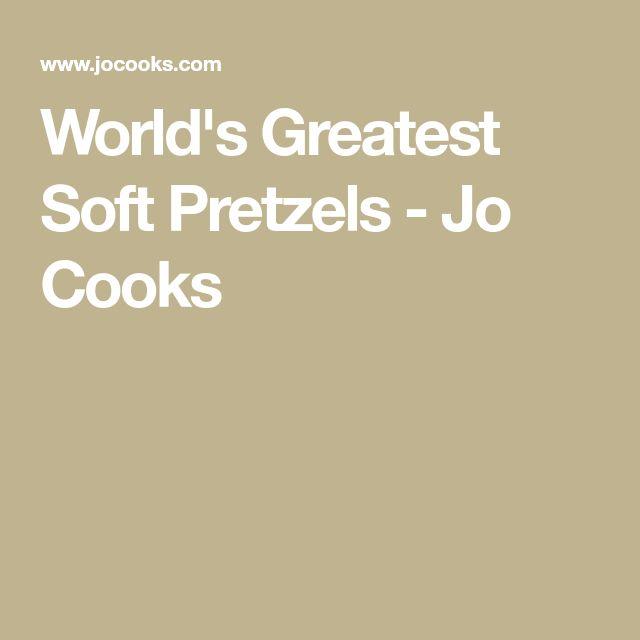 World's Greatest Soft Pretzels - Jo Cooks