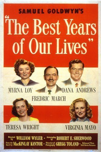 The Best Years of Our Lives (1946) highly recommend this film....THIS IS MY MOVIE!!