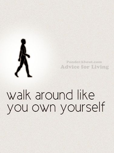own it!: Well Being Beauty Full, Life, Girl, Inspiration, Fitness, Favorite Quotes, Confidence, Health, Walk