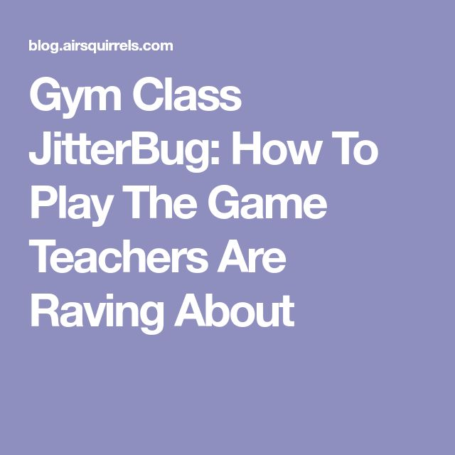 Gym Class JitterBug: How To Play The Game Teachers Are Raving About